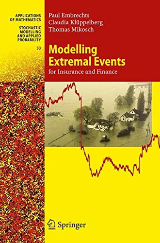 Modelling Extremal Events: for Insurance and Finance (Stochastic Modelling and Applied Probability) (Modeling Extremal Events For Insurance And Finance)