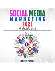 Social Media Marketing 2021: 4 Books in 1: Social Media for Beginners, Instagram Marketing to Become an Influencer, Facebook Advertising, Google AdWords (Analytics, SEO and Ads for Your Business)