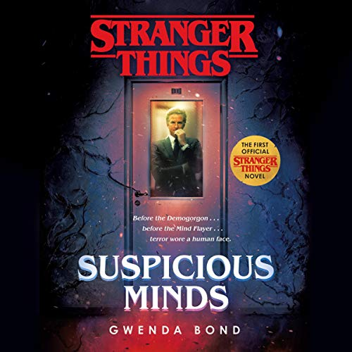 Pdf Fiction Stranger Things: Suspicious Minds: The First Official Stranger Things Novel