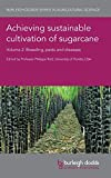 img - for Achieving sustainable cultivation of sugarcane Volume 2: Breeding, pests and diseases (Burleigh Dodds Series in Agricultural Science) book / textbook / text book