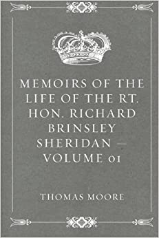 Book Memoirs of the Life of the Rt. Hon. Richard Brinsley Sheridan - Volume 01