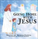 Going Home with Jesus, Theresa Fleming, 1608137031