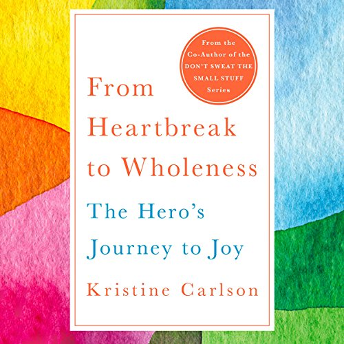 From Heartbreak to Wholeness: The Hero's Journey to Joy