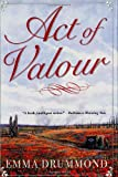 Act of Valour, Emma Drummond, 0312185219