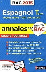 Annales ABC du BAC 2015 Espagnol Term Toutes séries