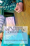 In Praise of Autistic Children, Paula Timpson, 1461040051