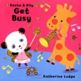 Sasha and Olly Get Busy, Katherine Lodge, 1416932372