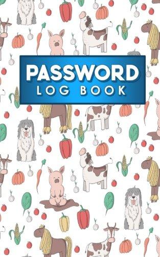 Password Log Book: Forgot Your Password Book, Password Keeper Journal, Passcode Journal, Password Storer, Cute Farm Animals Cover (Password Log Books) (Volume 64)