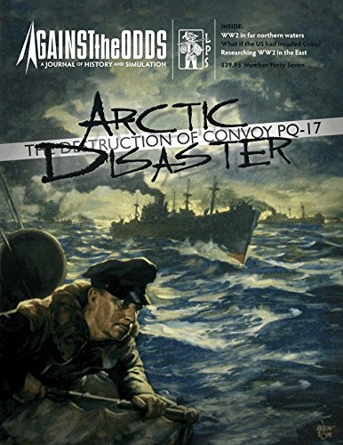 ATO: Against the Odds Magazine #47, with Arctic Disaster, the Destruction of PQ-17, - Magazine Disasters