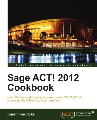 Sage ACT! 2012 Cookbook by Karen Fredricks - Mall Fredrick