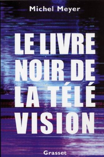 Amazon Com Le Livre Noir De La Television Essai Francais