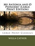 Image of My Antonia and O Pioneers! (Large Print Edition)