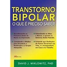 Transtorno Bipolar. O que É Preciso Saber