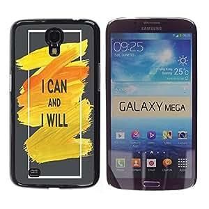 Dragon Case - FOR Samsung Galaxy Mega 6.3 - i can and i will - Caja protectora de pl??stico duro de la cubierta Dise?¡Ào Slim Fit