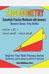 Trigonometry Essentials Practice Workbook with Answers:  Master Basic Trig Skills: Improve Your Math Fluency Series Paperback