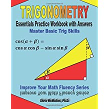 Trigonometry Essentials Practice Workbook with Answers:  Master Basic Trig Skills: Improve Your Math Fluency Series