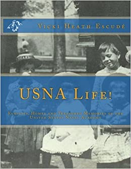 Book USNA Life!: Families, Homes and Treasured Memories of the United States Naval Academy by Vicki Escude (2011-09-22)