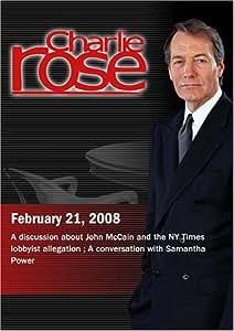 Charlie Rose- John McCain & NY Times lobbyist allegation / Samantha Power(February 21, 2008)