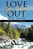 img - for Love Spilled Out: The Ada Wilcox Story by Ginny Lee Hamm (2015-11-03) book / textbook / text book