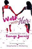 img - for Walk With Her: Wisdom for Her Teenage Journey book / textbook / text book
