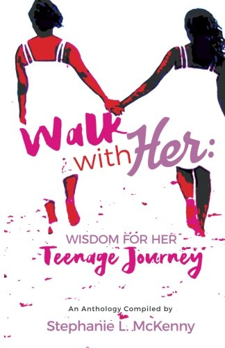 Walk With Her: Wisdom for Her Teenage Journey
