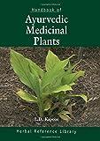 Handbook of Ayurvedic Medicinal Plants: Herbal Reference Library