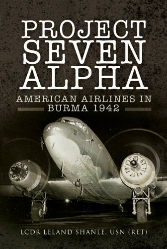 Dc 3 United Airlines - Project Seven Alpha: American Airlines in Burma 1942 (Aviator Book 1)