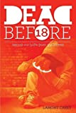 img - for Dead Before 18: Saving our boys from the streets book / textbook / text book