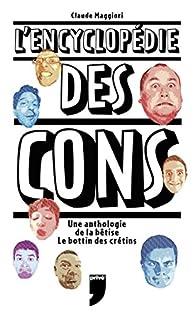 L'encyclopédie des cons par Claude Maggiori