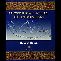 Historical Atlas of Indonesia (English Edition)