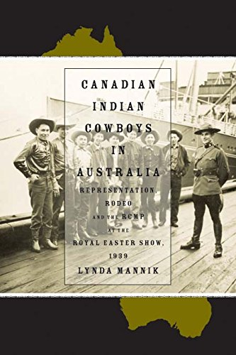 Canadian Indian Cowboys in Australia: Representation, Rodeo, and the RCMP at the Royal Easter Show, ()