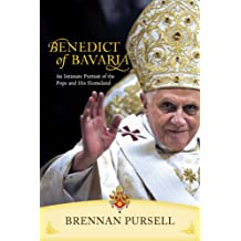 Benedict of Bavaria: An Intimate Portrait of the Pope and His Homeland