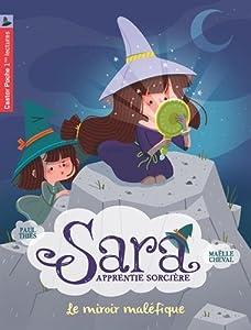 """Afficher """"Sara, apprentie sorcière n° 6 Le miroir maléfique"""""""