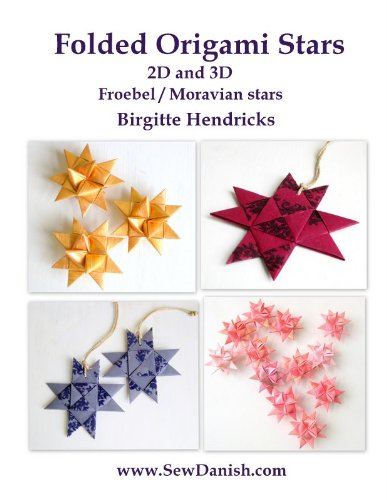 Folded Origami Stars: 2D and 3D Froebel/Moravian Stars