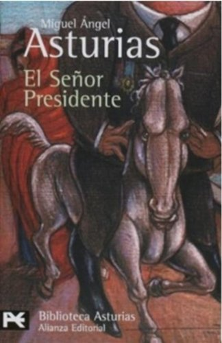 El senor Presidente (BIBLIOTECA ASTURIAS) (El Libro De Bolsillo / The Pocket Book) (Spanish Edition): Asturias, Miguel angel: 9788420658766: Amazon.com: ...