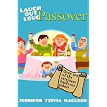 Laugh Out Loud: Passover Jokes for Kids: Over 100 of the CRISPIEST Passover jokes ever told! (Laugh Out Loud (Jewish Holidays) Book 2)