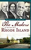 The Makers of Modern Rhode Island