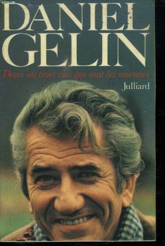 Deux Ou Trois Vies Qui Sont Les Miennes French Edition Gelin Daniel 9782260000563 Amazon Com Books
