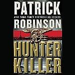 Hunter Killer | Patrick Robinson