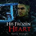 His Frozen Heart: Brewer Brothers, Book 1 Audiobook by Nancy Straight Narrated by Jill Maglione