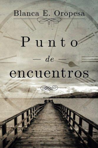 Punto de encuentros (Spanish Edition) [Blanca Esther Oropesa] (Tapa Blanda)