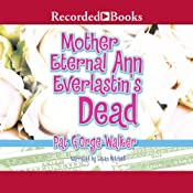 Mother Eternal Ann Everlastin's Dead | Pat G'Orge-Walker