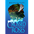 Crossed Roses: A Dusk Gate Chronicles Novel