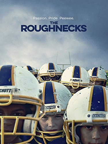 The Roughnecks (Inspiring Football)