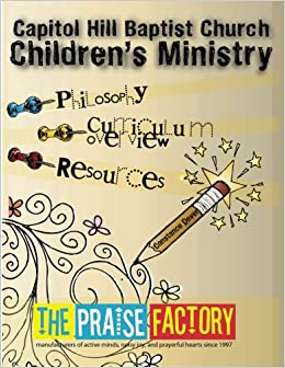 Capitol Hill Baptist Church Children's Ministry: Philosophy, Curriculum Overview, & Resources