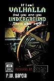 Valhalla Underground?, R. W. Garcia, 1452062641