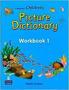 LONGMAN CHILDREN'S PICTURE DICTIONARY WORKBOOK 1: PRENTICE ...
