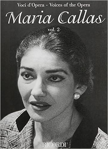 Maria Callas - Volume 2 - Voices of the Opera Series: Aria