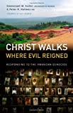 Front cover for the book Christ Walks Where Evil Reigned by Peter Holmes