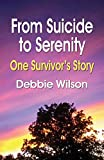 FROM SUICIDE TO SERENITY: One Survivor's Story